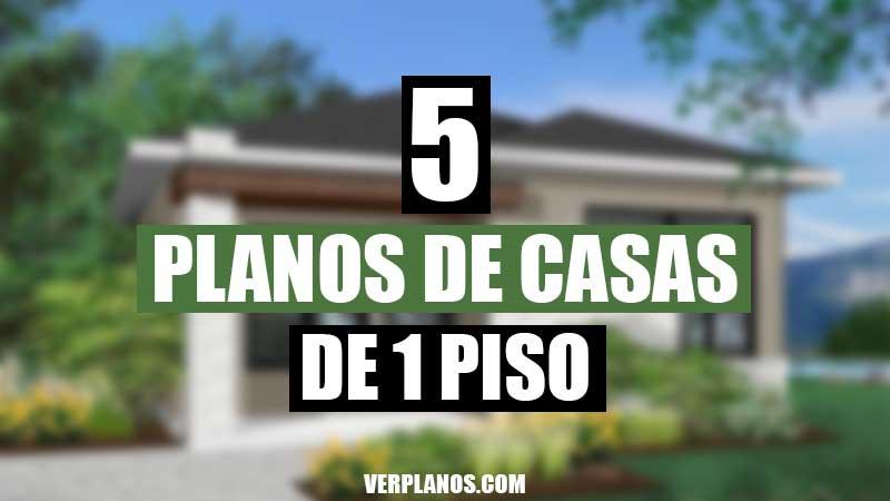 Cinco planos de casas de 1 piso gratis